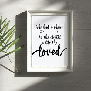 She Created a Life she loved inspirational quote